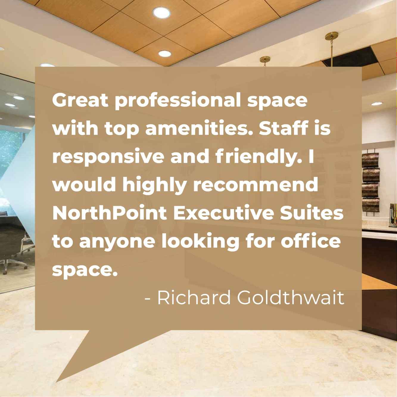Richard Goldthwait shares his thoughts on NorthPoint Executive Suites.