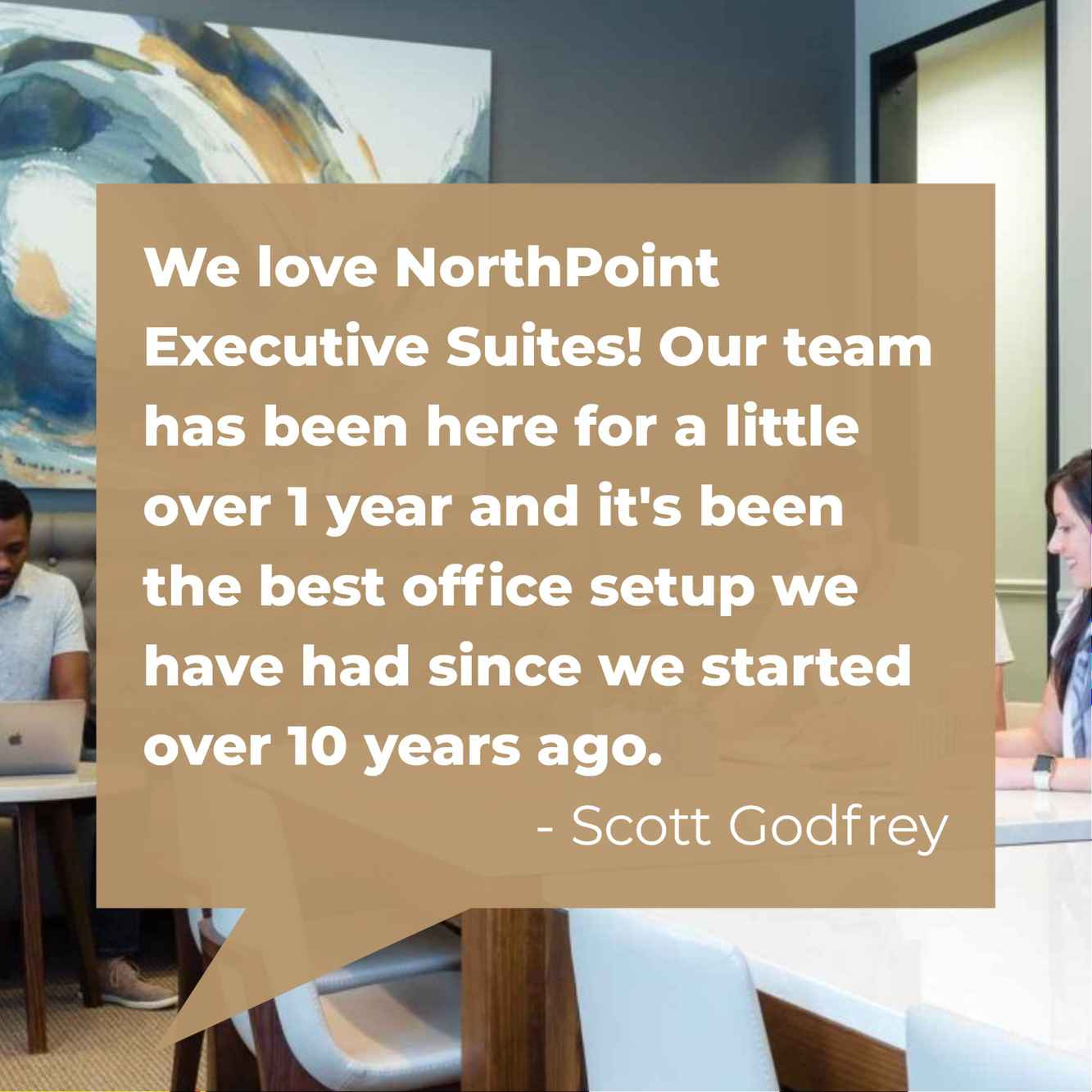 Scott Godfrey shares his thoughts on NorthPoint Executive Suites.