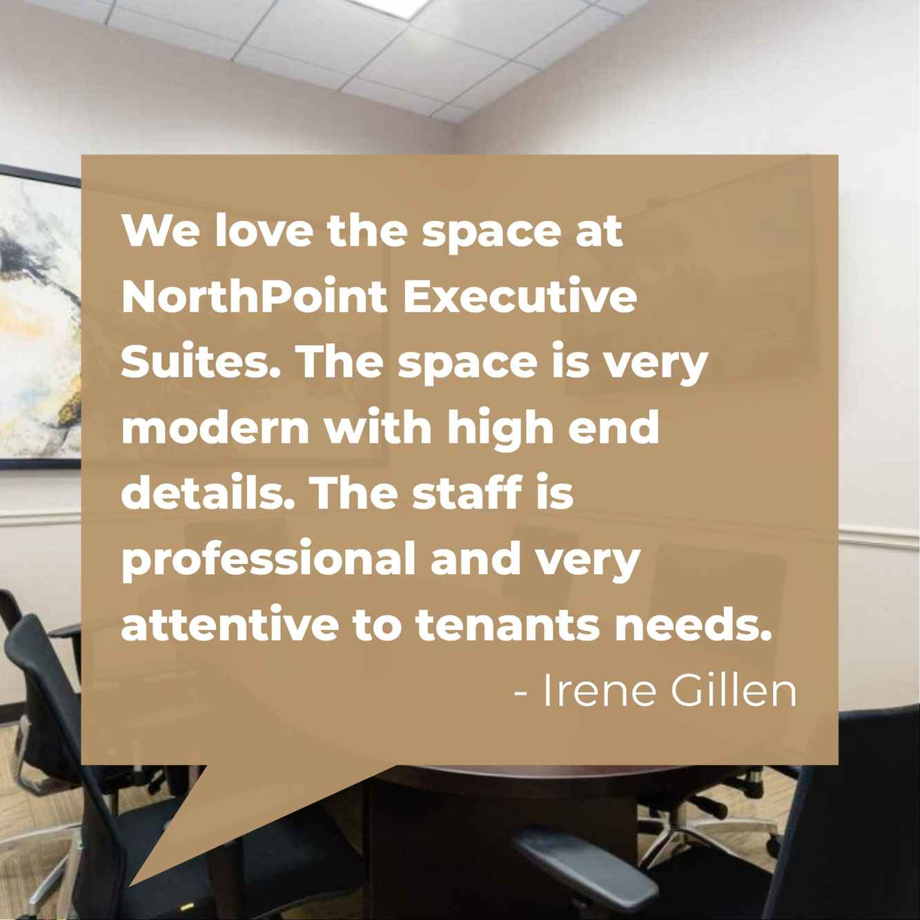 Irene Gillen loves the modern office environment at NorthPoint Executive Suites.