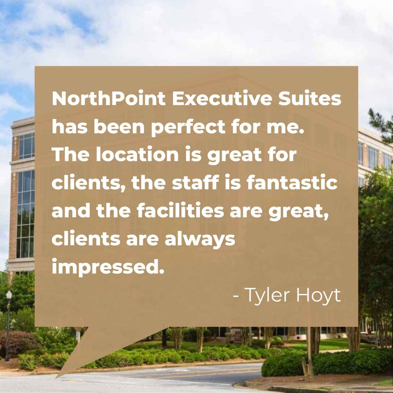 NorthPoint Executive Suites has been the perfect solution for Tyler Hoyt.